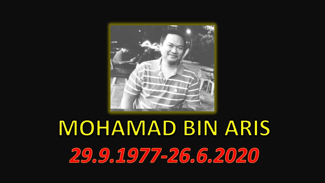 Selamat Jalan Kawanku : Mohamad bin Aris